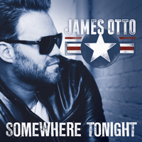 Somewhere Tonight James Otto