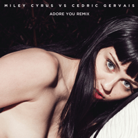 Adore You (Remix) Miley Cyrus & Cedric Gervais