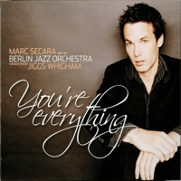 You're Everything Marc Secara, Berlin Jazz Orchestra & Jiggs Whigham