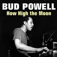 How High the Moon / Ornithology Bud Powell