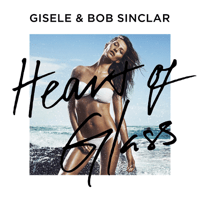 Heart of Glass (Radio Edit) Gisele & Bob Sinclar song