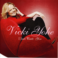 I Just Want You Vicki Yohe