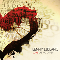 Love Like No Other Lenny LeBlanc