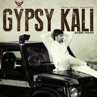 Gypsy Kali Babbu Maan