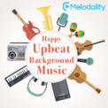 Free Download Melodality Your Upbeat Life Mp3