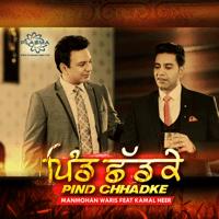 Pind Chhadke (feat. Kamal Heer) Manmohan Waris MP3