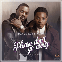 Please Don't Go Away (feat. Akon) Mayunga song