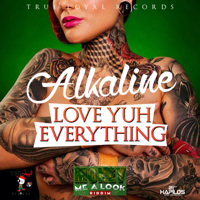 Love Yuh Everything (Radio) Alkaline MP3