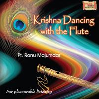 Krishna Dancing With The Flute - Raag Bhopali Ronu Majumdar, Ajit Pathak, Atul Raninga & Vilas Pendnekar MP3