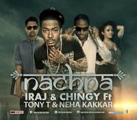 Nachna (feat. Tony T, Yama & Neha Kakkar) Iraj & Chingy