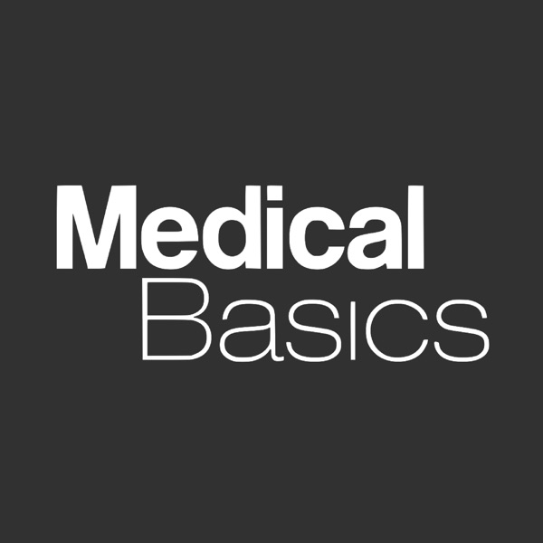 Medical Basics Podcast - Tips, Tricks, and Advice for Medical and