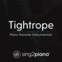 Free Download Sing2Piano Tightrope (Originally Performed by Michelle Williams - From
