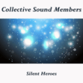 Free Download Collective Sound Members Silent Heroes Mp3