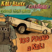 100 Pound a Kali (feat. Kali Blaxx) Green Lion Crew & Cut Stone MP3