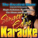 Free Download Singer's Edge Karaoke The Greatest Show (Originally Performed By Hugh Jackman, Keala Settle, Zac Efron & Zendaya) [Instrumental] Mp3