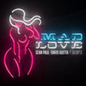 Free Download Sean Paul & David Guetta Mad Love (feat. Becky G) Mp3