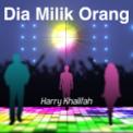 Free Download Harry Khalifah Dia Milik Orang Mp3