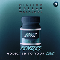 Addicted to Your Love (Le Boeuf Remix) Million Dollar Weekends MP3