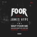 Song Download FooR & James Hype Wait FooR Me (James Hype Remix) Mp3