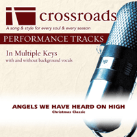 Angels We Have Heard On High (Performance Track High without Background Vocals in F#) Crossroads Performance Tracks