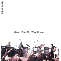 Can't Find My Way Home (feat. Steve Winwood, Eric Clapton & Ginger Baker) [Live] Blind Faith