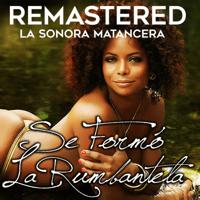Se formó la rumbantela (Remastered) La Sonora Matancera
