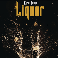 Liquor Chris Brown
