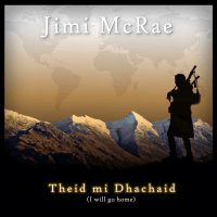 Theid Mi Dhachaid (I Will Go Home) Jimi McRae