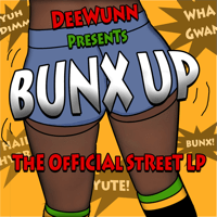 Mek It Bunx Up DeeWunn
