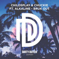 Bruk Out (feat. Alkaline) Childsplay & Chuckie
