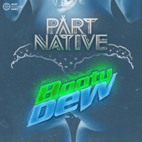 Booty Dew Part Native