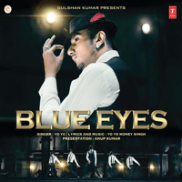 Blue Eyes Yo Yo Honey Singh song