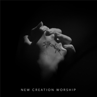 Stronger New Creation Worship MP3