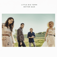 Better Man Little Big Town