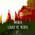 Free Download Avenza Could Be Worse Mp3