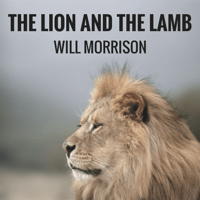 The Lion and the Lamb (Acoustic Version) Will Morrison song