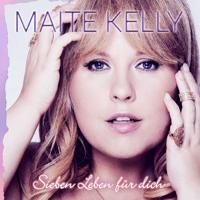 Sieben Leben für dich Maite Kelly