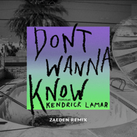 Don't Wanna Know (feat. Kendrick Lamar) [Zaeden  Remix] Maroon 5