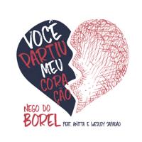 Você Partiu Meu Coração (feat. Anitta & Wesley Safadão) Nego do Borel MP3