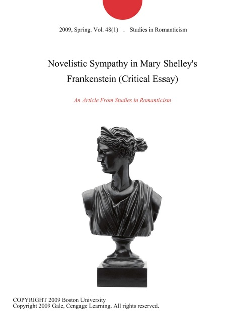 Novelistic Sympathy in Mary Shelley\u0027s Frankenstein (Critical Essay