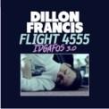 Free Download Dillon Francis Flight 4555 (IDGAFOS 3.0) Mp3
