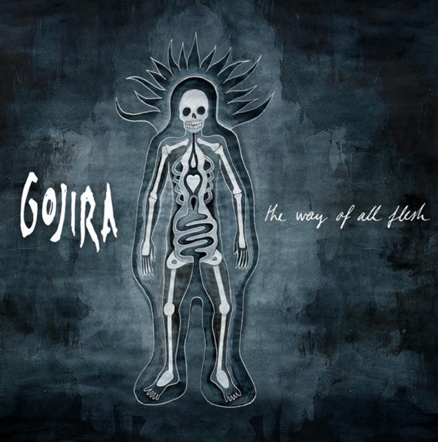 The Way of all Flesh by GOJIRA