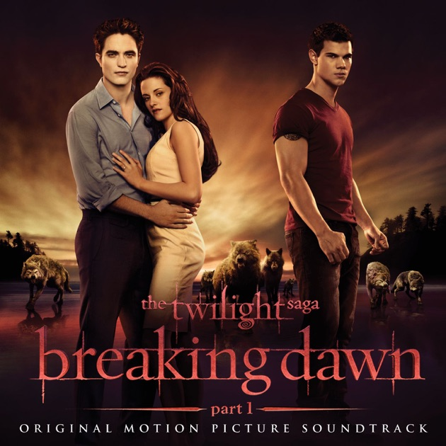 Breaking Dawn, Pt. 1 (Original Motion Picture Soundtrack) [Deluxe Version] by Various Artists