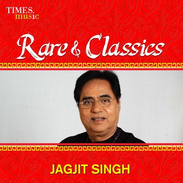 Rare & Classics - Jagjit Singh by Jagjit Singh
