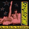 Free Download My Life With the Thrill Kill Kult Sex On Wheelz Mp3