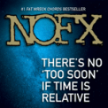 Free Download NOFX There's No 'Too Soon' If Time Is Relative Mp3