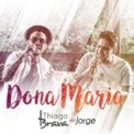 Free Download Thiago Brava Dona Maria (feat. Jorge) Mp3