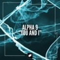 Free Download Alpha 9 You and I Mp3