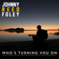 Free Download Johnny Reed Foley Who's Turning You On Mp3