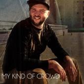 My Kind of Crowd - Single, Benj Heard